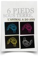 http://www.6pieds-sous-terre.com/2012/06/6-pieds-sous-terre-lanimal-20-ans.html